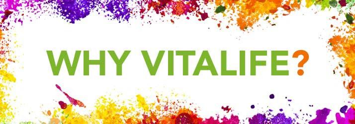 Why Vitalife?
